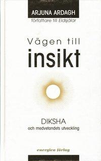 bokomslag Vägen till insikt : Diksha och medvetandets utveckling
