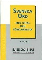 bokomslag Svenska ord - med uttal och förklaringar