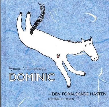 bokomslag Dominic - den förälskade hästen