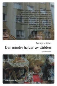 bokomslag Tyskland berättar : den mindre halvan av världen - sjutton noveller