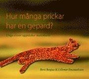 bokomslag Hur många prickar har en gepard? : unga elever upptäcker matematik