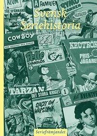 bokomslag Svensk Seriehistoria - andra boken från Svenskt Seriearkiv