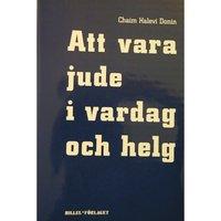 bokomslag Att vara jude i vardag och helg : en vägledning för judisk livsföring i vår tid