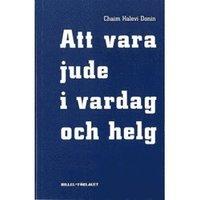 bokomslag Att vara jude - i vardag och helg