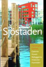 bokomslag Sjöstaden : Hammarby Sjöstad : gatorna, husen, panorama, historien, framtiden