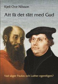 bokomslag Att få det rätt med gud : Vad säger Paulus och Luther egentligen?