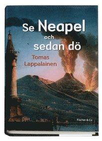 bokomslag Se Neapel och sedan dö