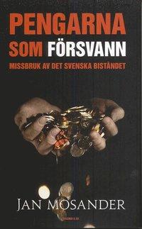 bokomslag Pengarna som försvann : missbruket av det svenska biståndet