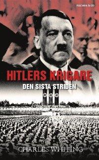 bokomslag Hitlers krigare : SS sista strid