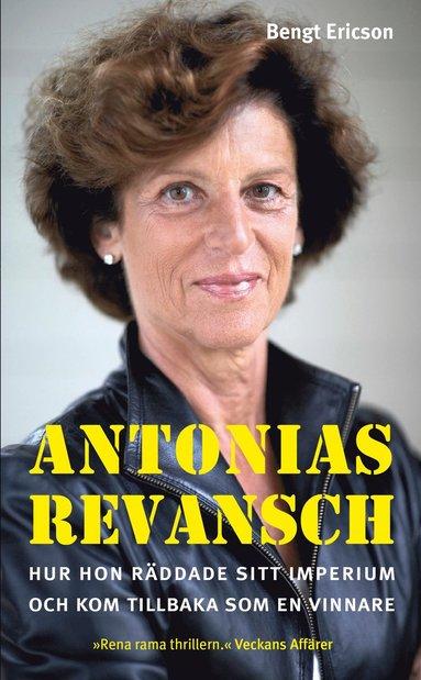 bokomslag Antonias revansch : hur hon räddade sitt imperium från att gå under och kom tillbaka som en vinnare