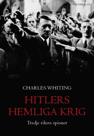 bokomslag Hitlers hemliga krig : tredje rikets spioner
