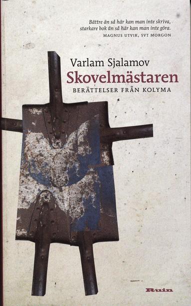 bokomslag Skovelmästaren : berättelser från Kolyma