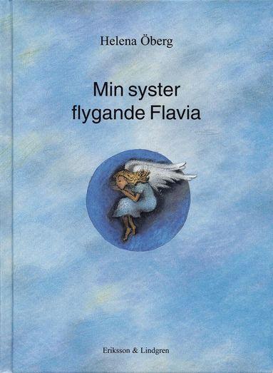 bokomslag Min syster flygande Flavia