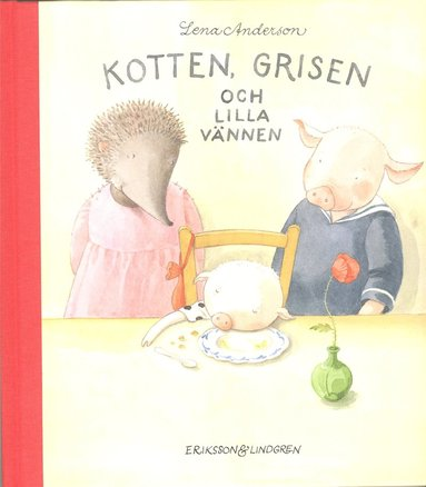 bokomslag Kotten, Grisen och lilla vännen