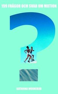 bokomslag 199 frågor och svar om motion