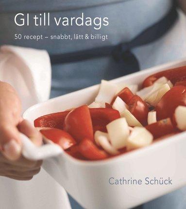 bokomslag GI till vardags : 50 recept - snabbt, lätt & billigt