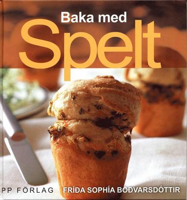 bokomslag Baka med spelt