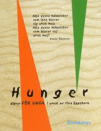 bokomslag Hunger : dikter för unga i urval av Ylva Eggehorn