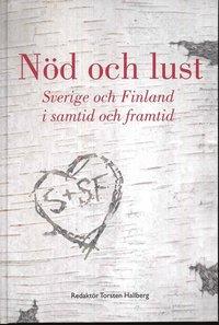 bokomslag Nöd och lust : Sverige-Finland i samtid och framtid