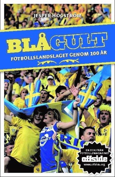 bokomslag Blågult : fotbollslandslaget genom 100 år