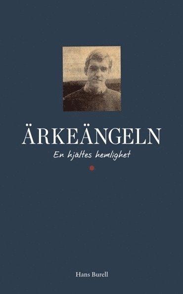 bokomslag Ärkeängeln : en hjältes hemlighet