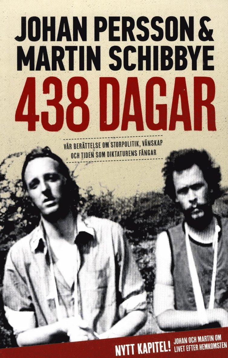 438 dagar : vår berättelse om storpolitik, vänskap och tiden som diktaturens fångar 1