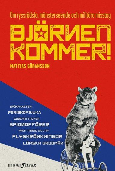 bokomslag Björnen kommer! : om ryssrädsla, mönsterseende och militära misstag