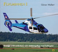 bokomslag Flygminnen 1 - Svenskt civilt ambulans- och räddningsflyg med helikopter