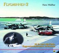 bokomslag Flygminnen 2 - 45 år med ABA/SAS:s flygprestandatekniska verksamhet