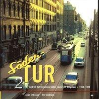 bokomslag Söder Tur 2: Följ med till det försvunna Söder väster om Götgatan 1954-1978