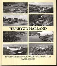 bokomslag Hembygd Halland : flygfotografier och vykort från 1930-talet
