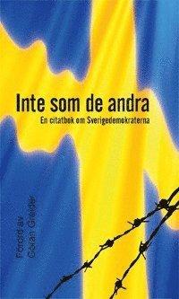 bokomslag Inte som de andra : en citatbok om Sverigedemokraterna