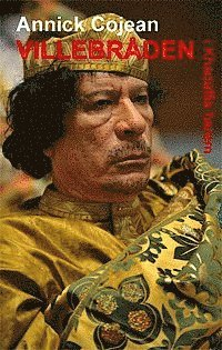 bokomslag Villebråden i Khadaffis harem