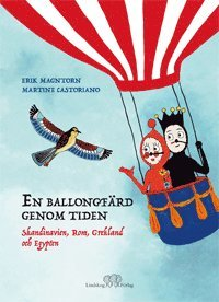bokomslag En ballongfärd genom tiden : Skandinavien, Rom, Grekland och Egypten