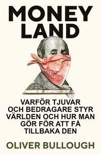bokomslag Moneyland : Varför tjuvar och bedragare styr världen och hur man gör för att få tillbaka den