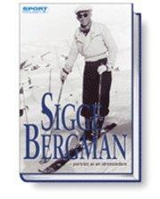 bokomslag Sigge Bergman : porträtt av en idrottsledare