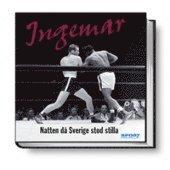 bokomslag Ingemar : natten då Sverige stod stilla