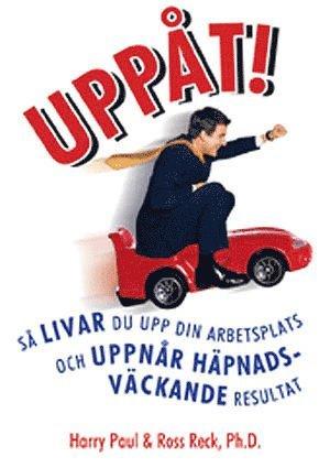 bokomslag Uppåt! : så livar du upp din arbetsplats och uppnår häpnadsväckande resultat