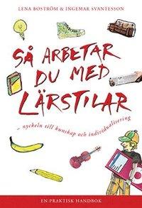 bokomslag Så arbetar du med lärstilar : nyckeln till kunskap och individualisering : en praktisk handbok