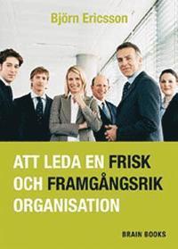 bokomslag Att leda en frisk och framgångsrik organisation