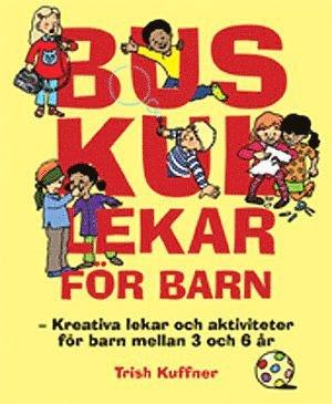 bokomslag Buskul lekar för barn : kreativa lekar och aktiviteter för barn mellan 3 och 6 år