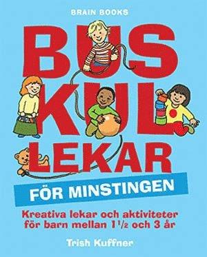bokomslag Buskul lekar för minstingen : kreativa lekar och aktiviteter för barn mellan 1 1/2 och 3 år
