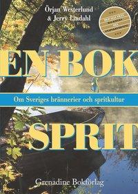 bokomslag En bok sprit : om Sveriges brännerier och spritkultur