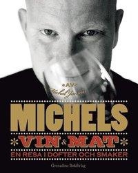 bokomslag Michels vin & mat : en resa i dofter och smaker