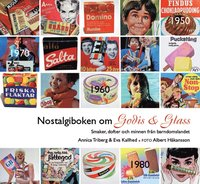 bokomslag Nostalgiboken om godis & glass
