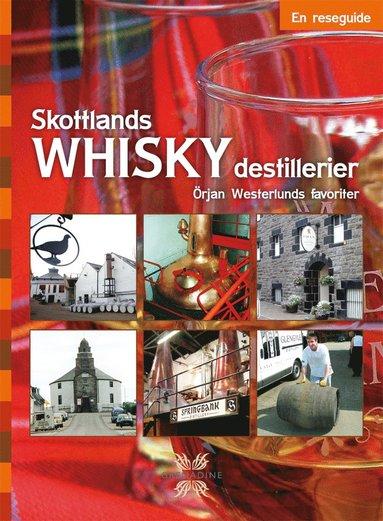 bokomslag Skottlands whiskydestillerier : en reseguide