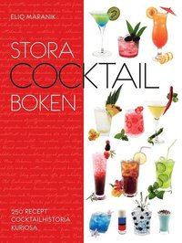 Stora cocktail-boken : 250 recept, cocktailhistoria, kuriosa