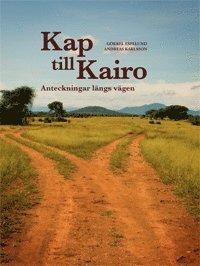 bokomslag Kap till Kairo Anteckningar längs vägen