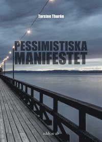 bokomslag Pessimistiska manifestet