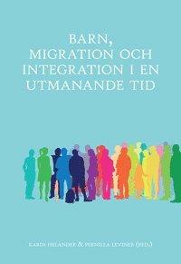 bokomslag Barn, migration och integration i en utmanande tid